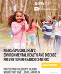 The cover of the NIEHS/EPA NIEHS/EPA Children's Environmental Health and Disease Prevention Research Centers Impact Report featuring a group of children playing together
