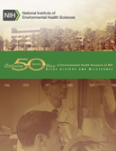 Celebrating 50 years of Environmental Health Research at NIH, NIEHS History and Milestones