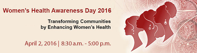 Women's Health Awareness Day 2016 banner Transforming Durham's COmmunities by Enhancing Women's Health April 2, 2016