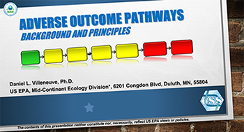 Adverse Outcome Pathways: Session I - Introduction to the Adverse Outcome Pathway Framework