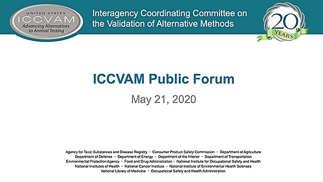 Interagency Coordinating Committee on the Validation of Alternative Methods (ICCVAM) Public Forum, May 21, 2020