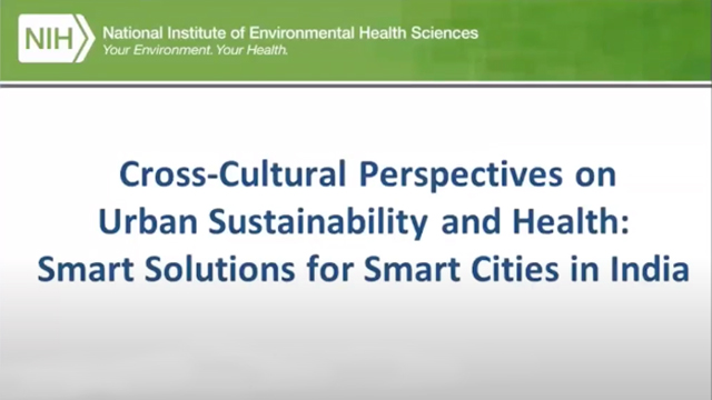 Cross-Cultural Perspectives on Urban Sustainability and Health: Smart Solutions for Smart Cities in India – September 30, 2019