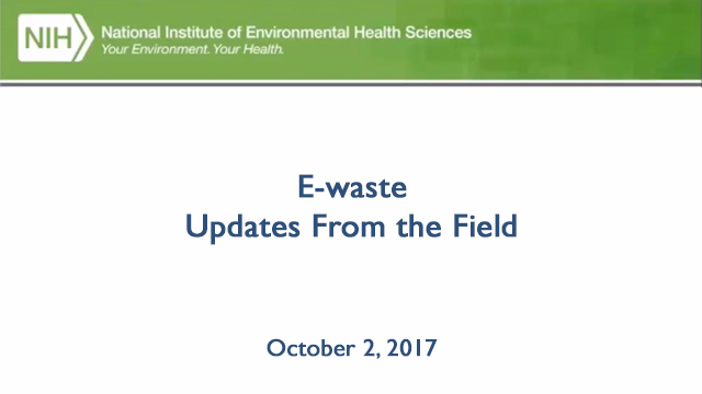 E-waste, Updates From the Field, October 2, 2017