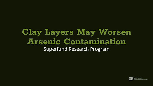 Clay Layers May Worsen Arsenic Contamination