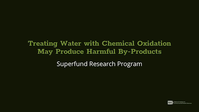 Treating Water with Chemical Oxidation May Produce Harmful By-Products