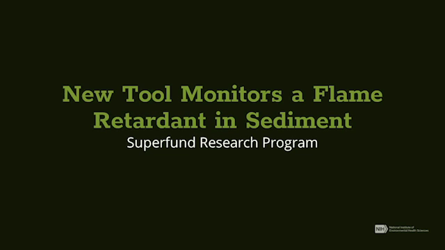 New Tool Monitors a Flame Retardant in Sediment