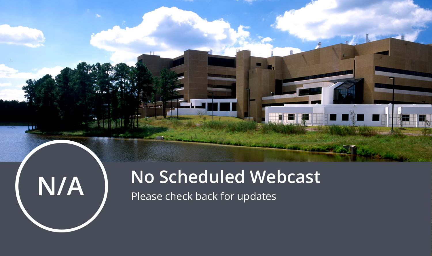 No Scheduled Webcast, please check back for updates