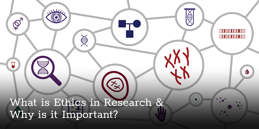 what is ethics in research  why is it important