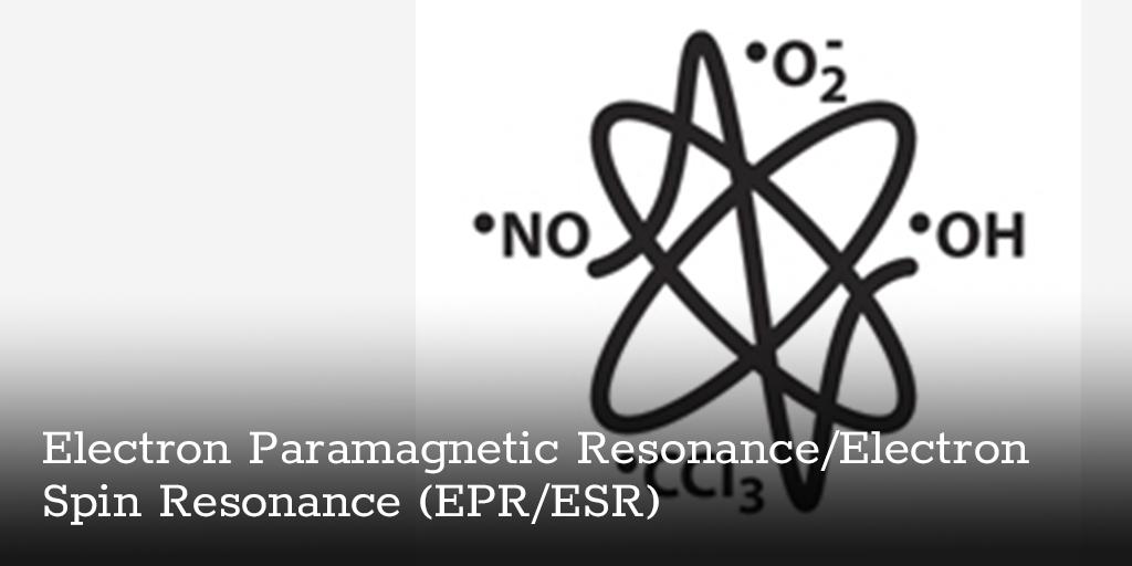 Electron Paramagnetic Resonance/Electron Spin Resonance (EPR