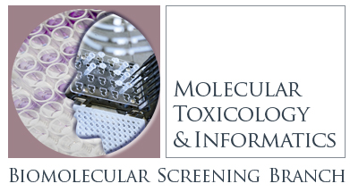 Molecular Toxicology & Informatics Group - Biomolecular Screening Branch