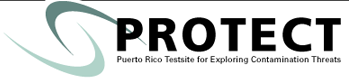 Puerto Rico Testsite for Exploring Contamination Threats (PROTECT)