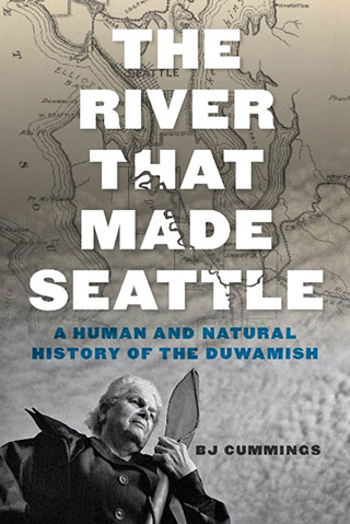 The River That Made Seattle book cover